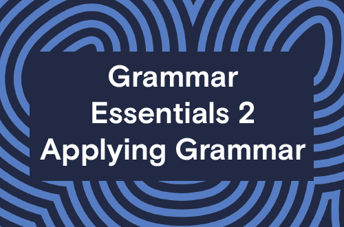 Grammar Essentials 2 - Applying Grammar