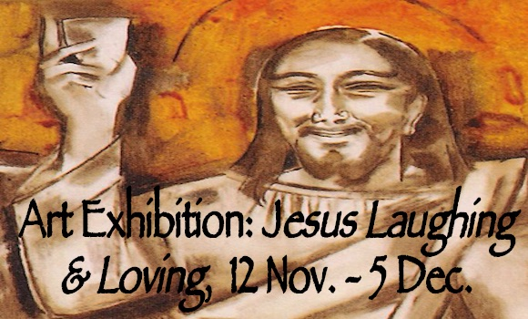 Exhibition - Jesus laughing and loving