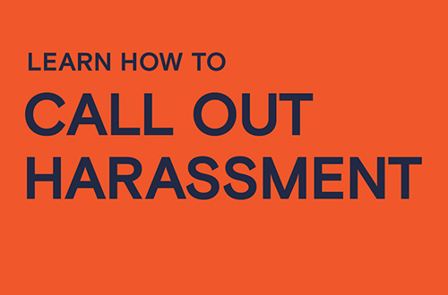 Learn how to call out harassment