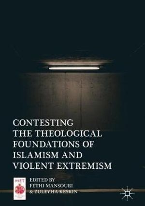 Book Published: Contesting the Theological Foundations of Islamism and Violent Extremism