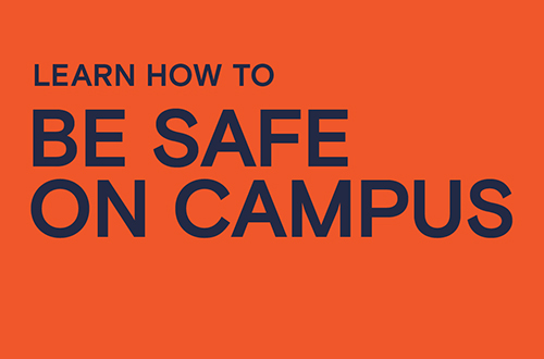 Learn how to be safe on campus