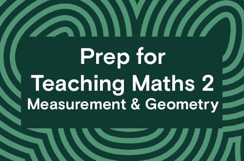 Prep for Teaching Maths 2