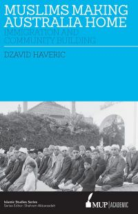 Book News: Muslims making Australia home: Immigration and Community Building