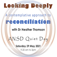 ANSD Quiet Day: Looking Deeply, a Contemplative Approach to Reconciliation