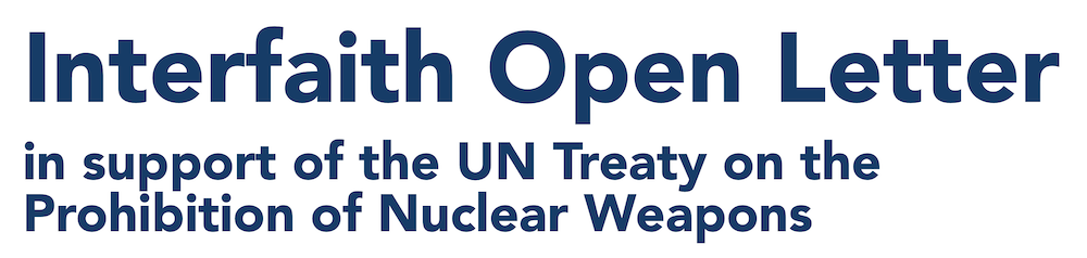 Interfaith Open Letter in support of the UN Treaty on the Prohibition of Nuclear Weapons