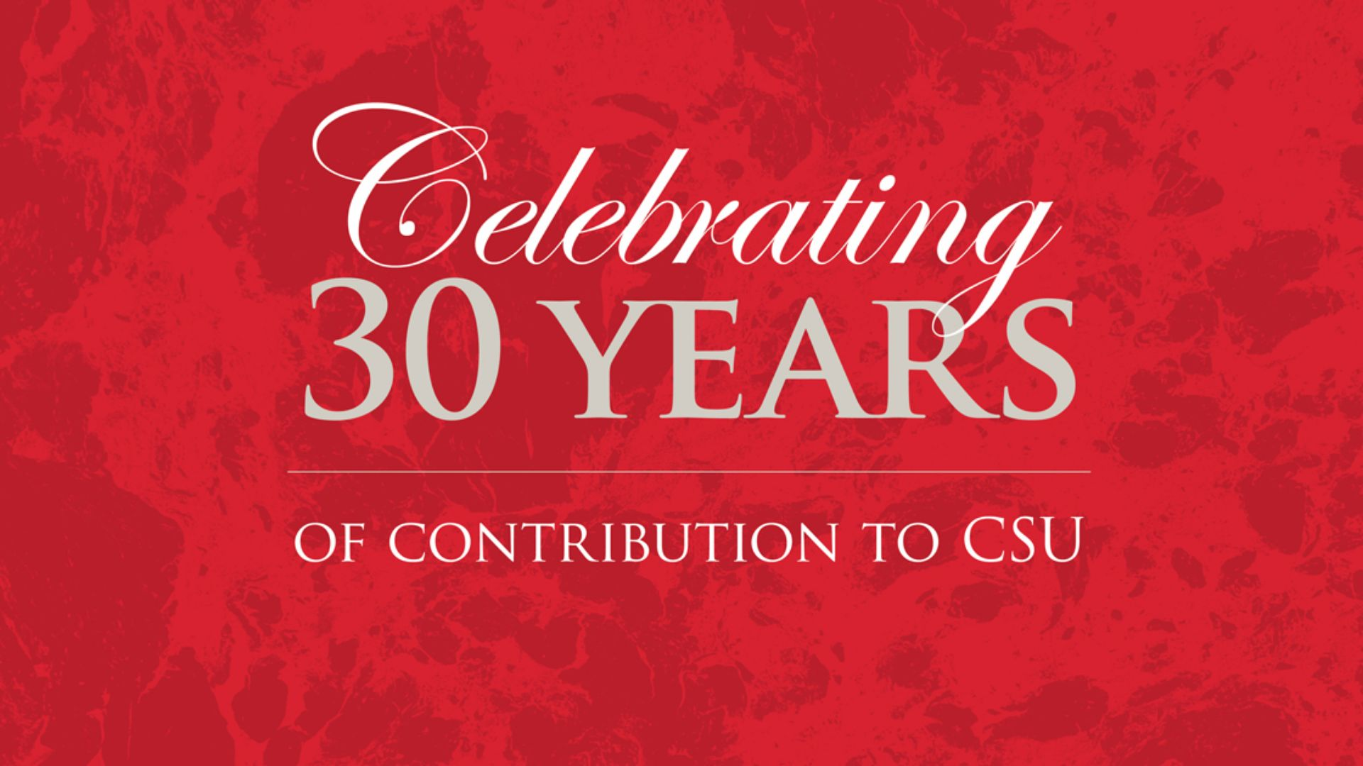 Thirty Years of CSU: Celebrating the people who made a great University